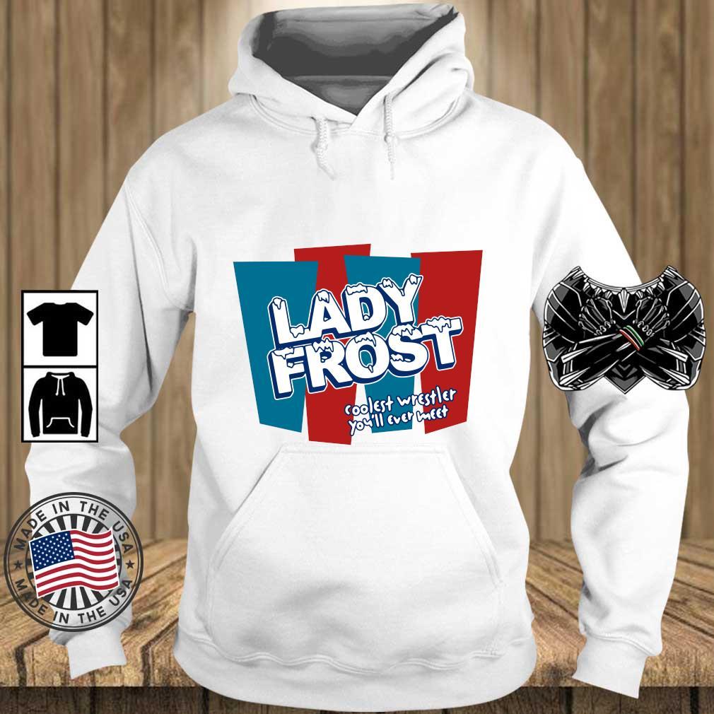 Lady frost coolest wrestler you'll ever meet s Teechalla hoodie trang