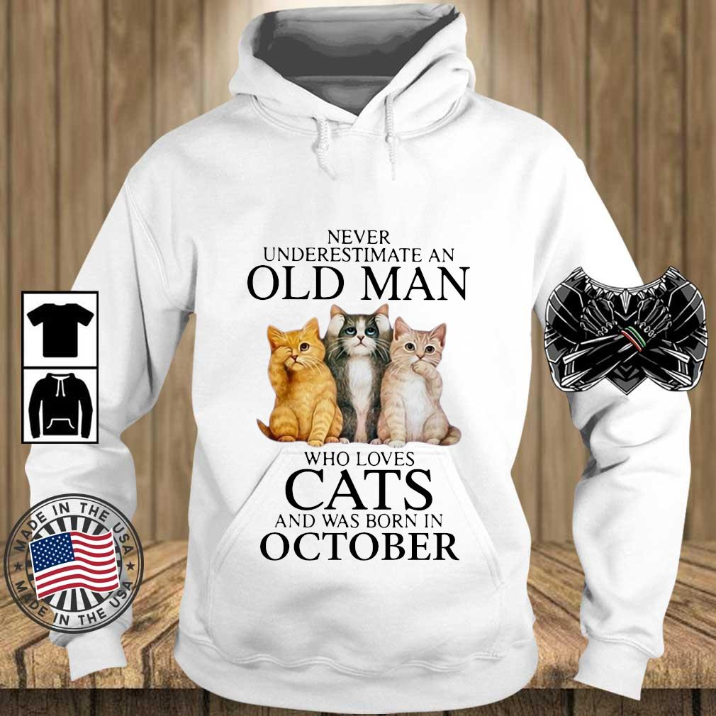 Never underestimate an old man who loves cats and was born in october t-s Teechalla hoodie trang