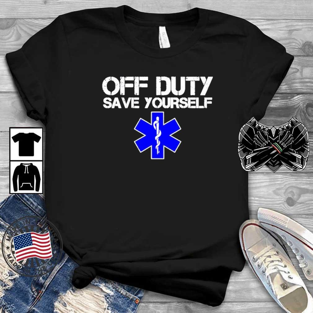 Off Duty Save Yourself Shirt