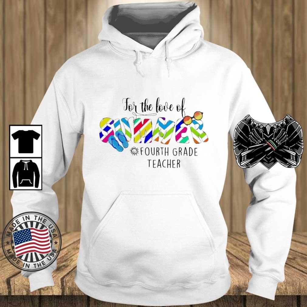 For the love of summer fourth grade teacher 2021 s Teechalla hoodie trang