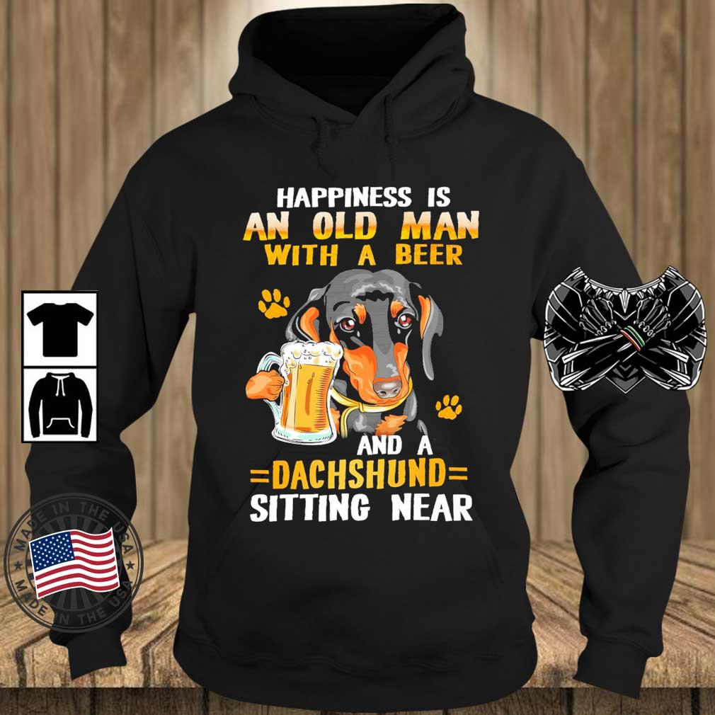 Happiness is an old man with beer and a dachshund sitting near s Teechalla hoodie den