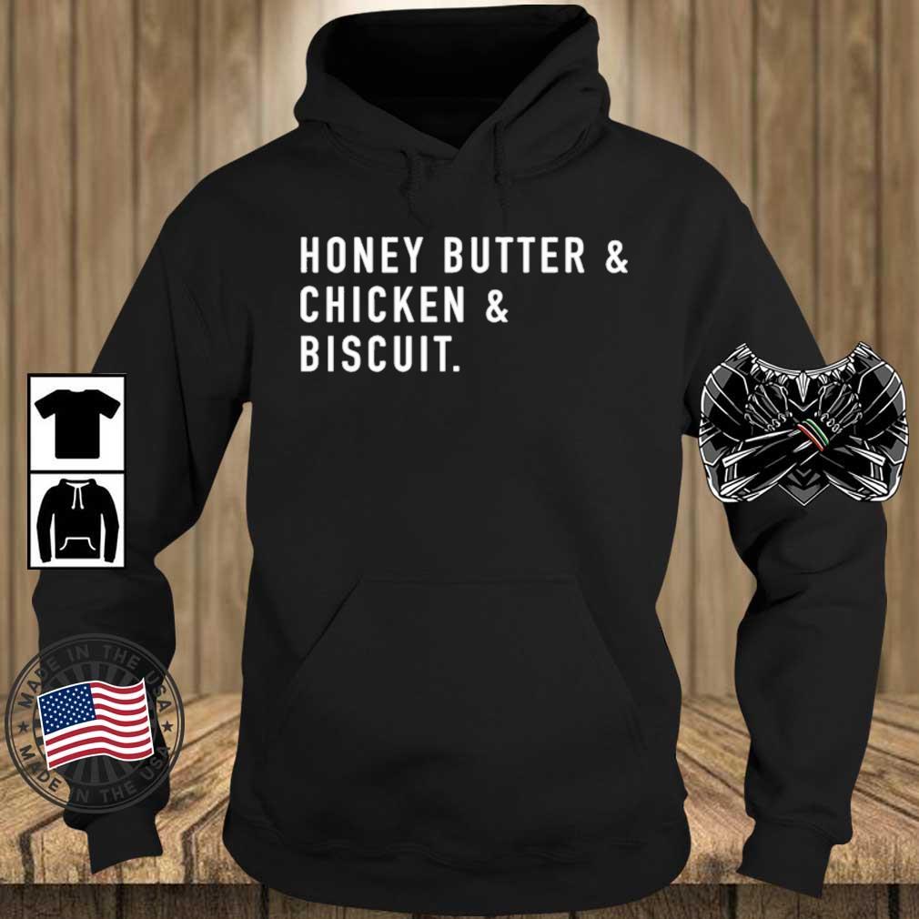 Honey Butter Chicken Biscuit Shirt Teechalla hoodie den