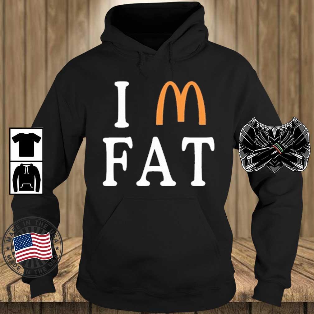 I Am Fat McDonald's Shirt Teechalla hoodie den