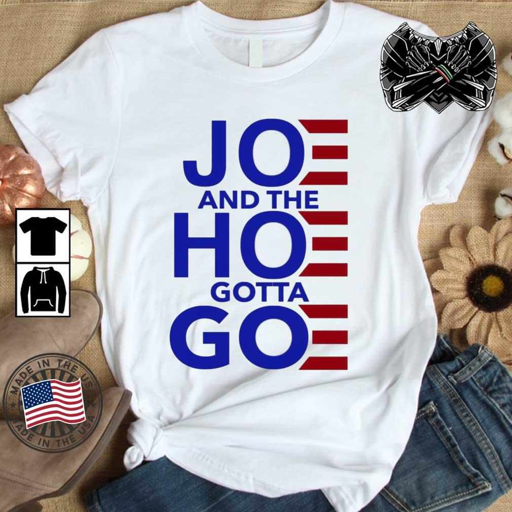 Joe And The Hoe Gotta Go Shirt