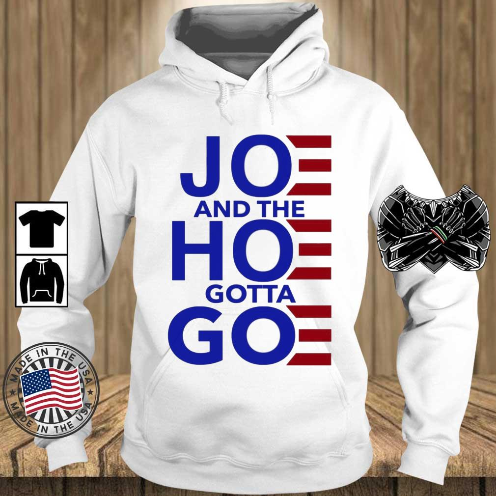 Joe And The Hoe Gotta Go Shirt Teechalla hoodie trang