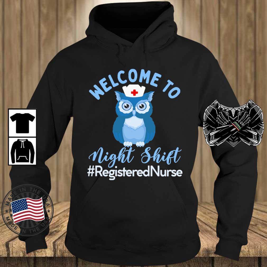 Owl welcome to night shift #RegisteredNurse s Teechalla hoodie den