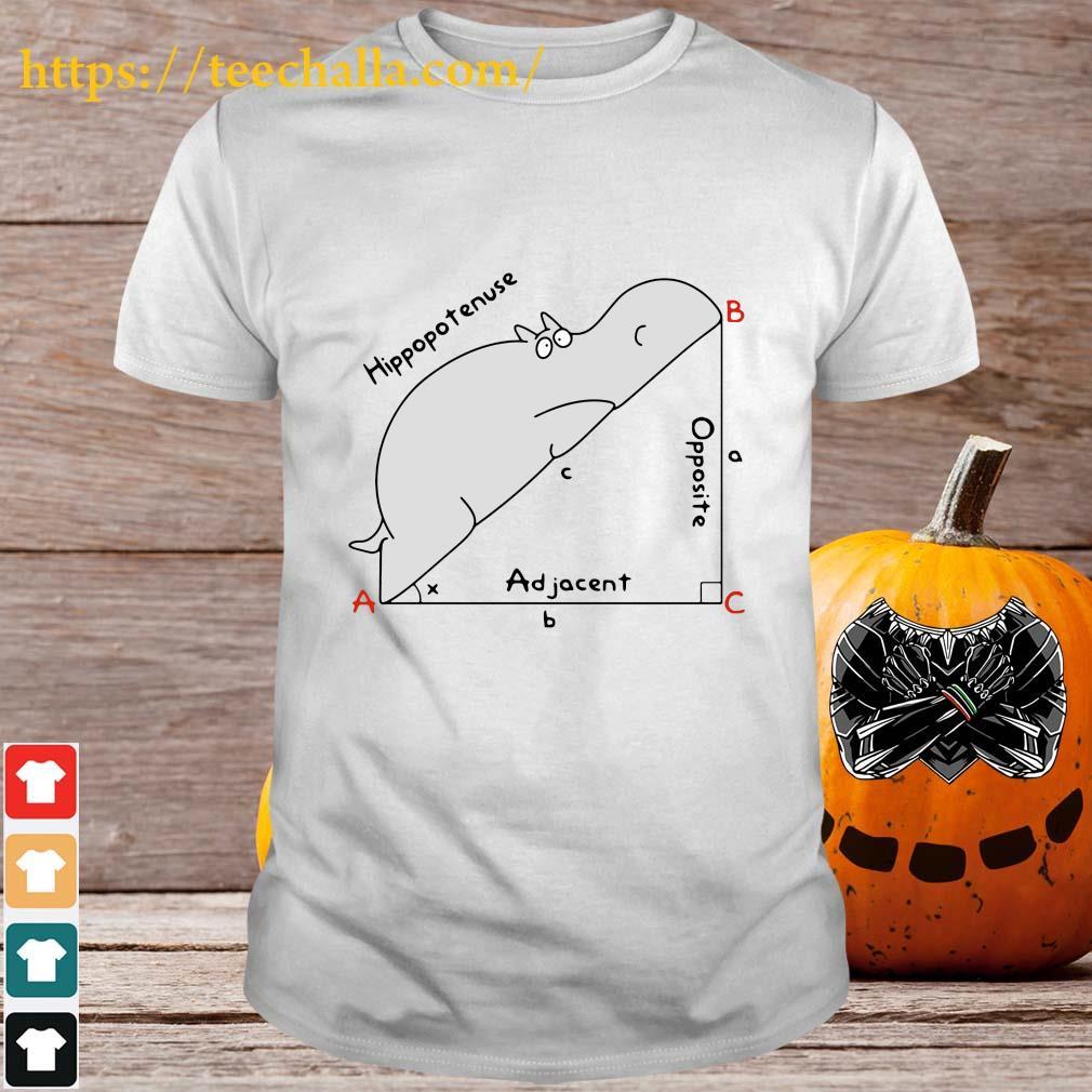 Hippopotenuse opposite adjacent shirt