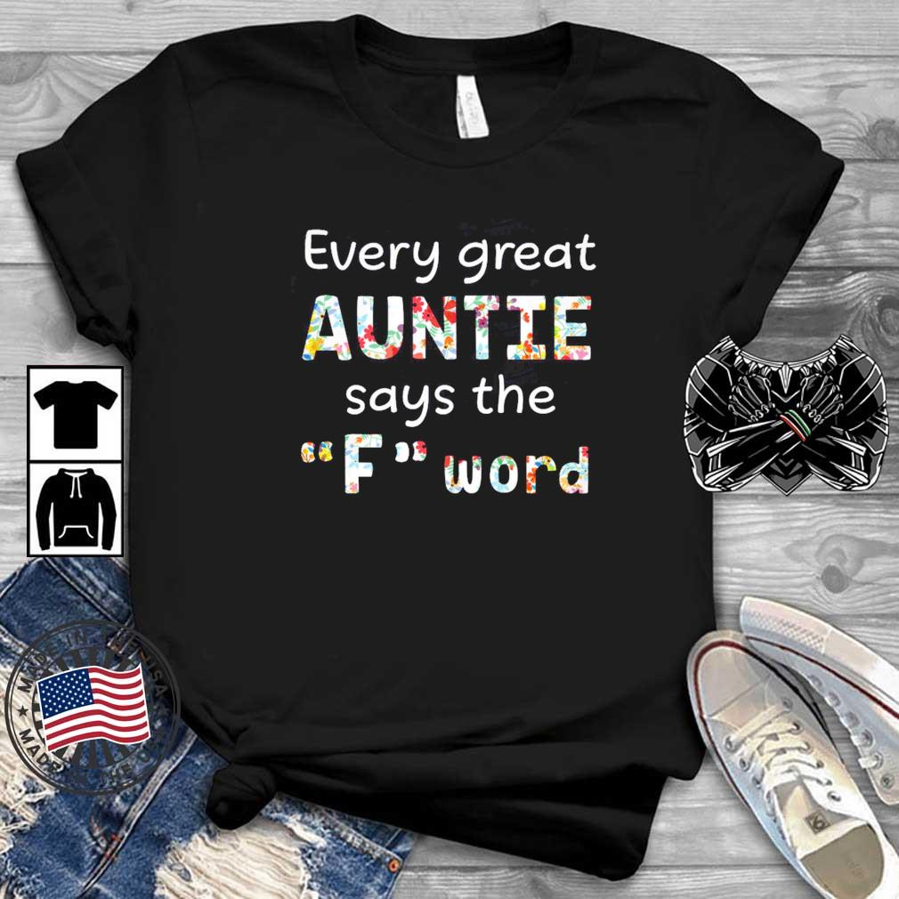 Every great Auntie says the F''word floral shirt
