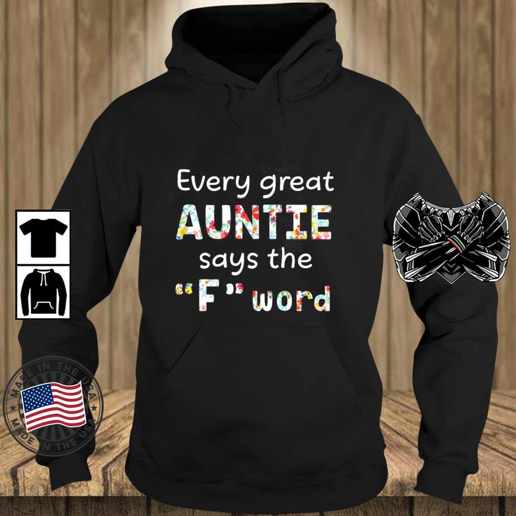 Every great Auntie says the F''word floral s Teechalla hoodie den