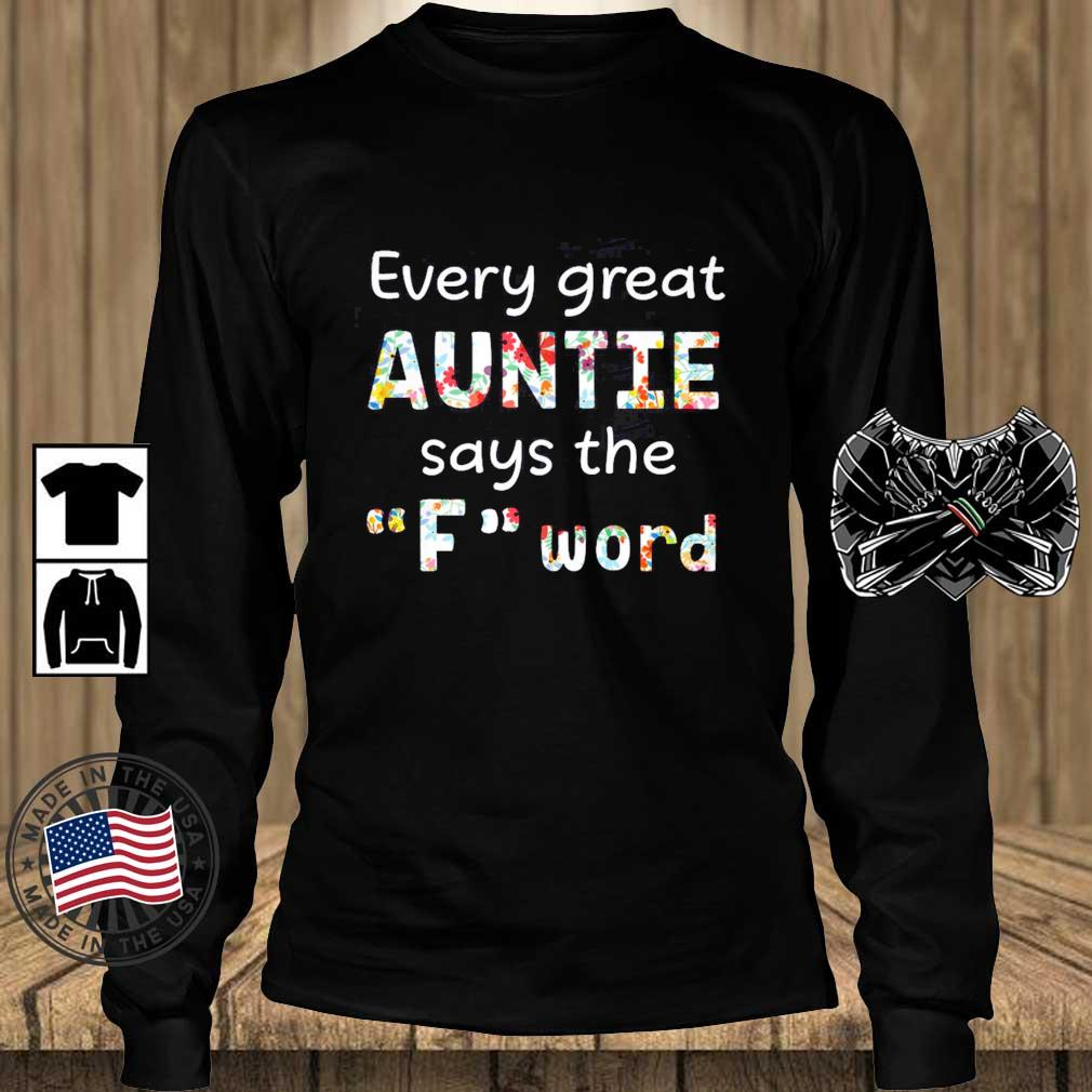 Every great Auntie says the F''word floral s Teechalla longsleeve den