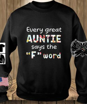 Every great Auntie says the F''word floral s Teechalla sweater den