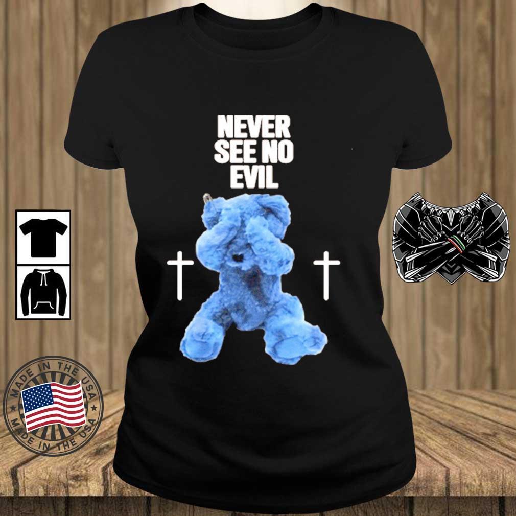 Never See No Evil Shirts Teechalla ladies den