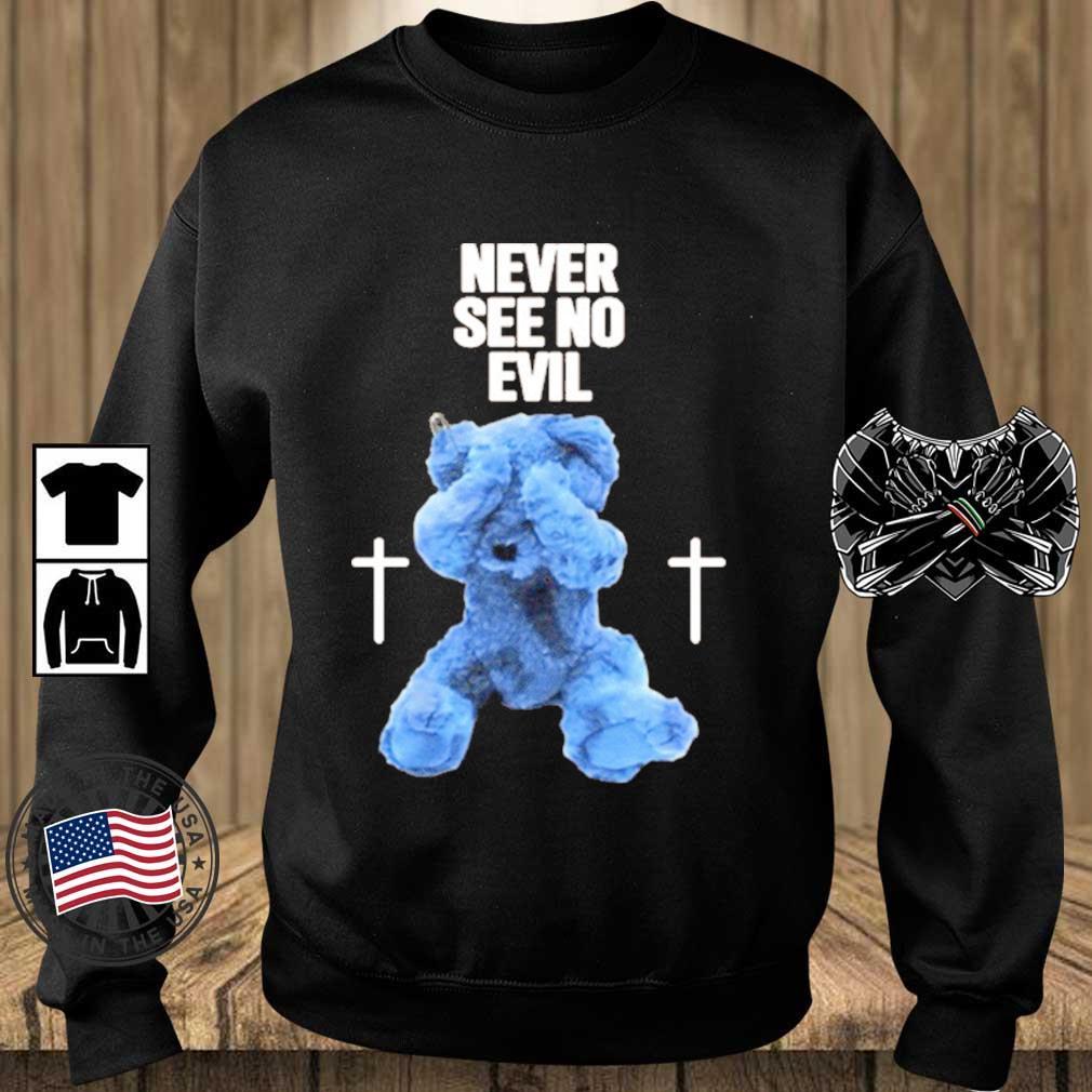Never See No Evil Shirts Teechalla sweater den