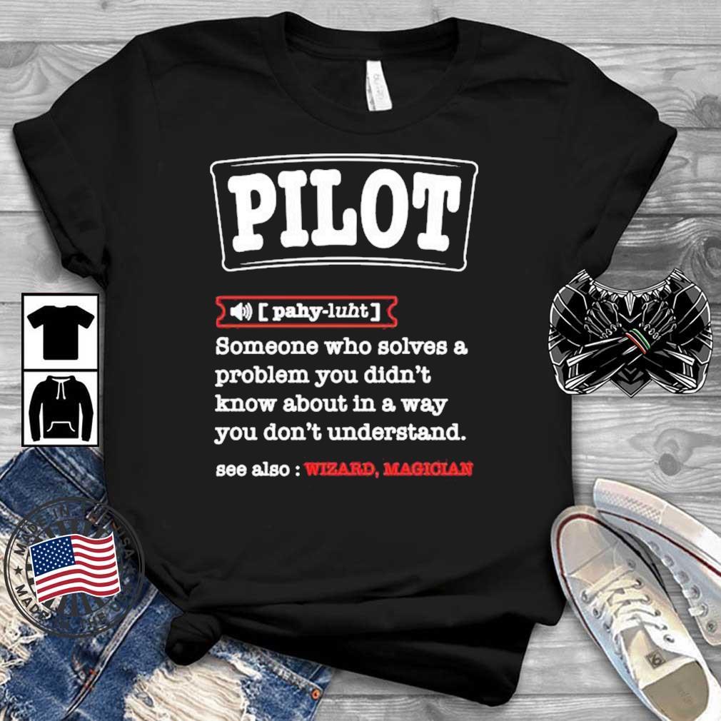 Pilot Definition Best For a Pilot Aviations Shirt