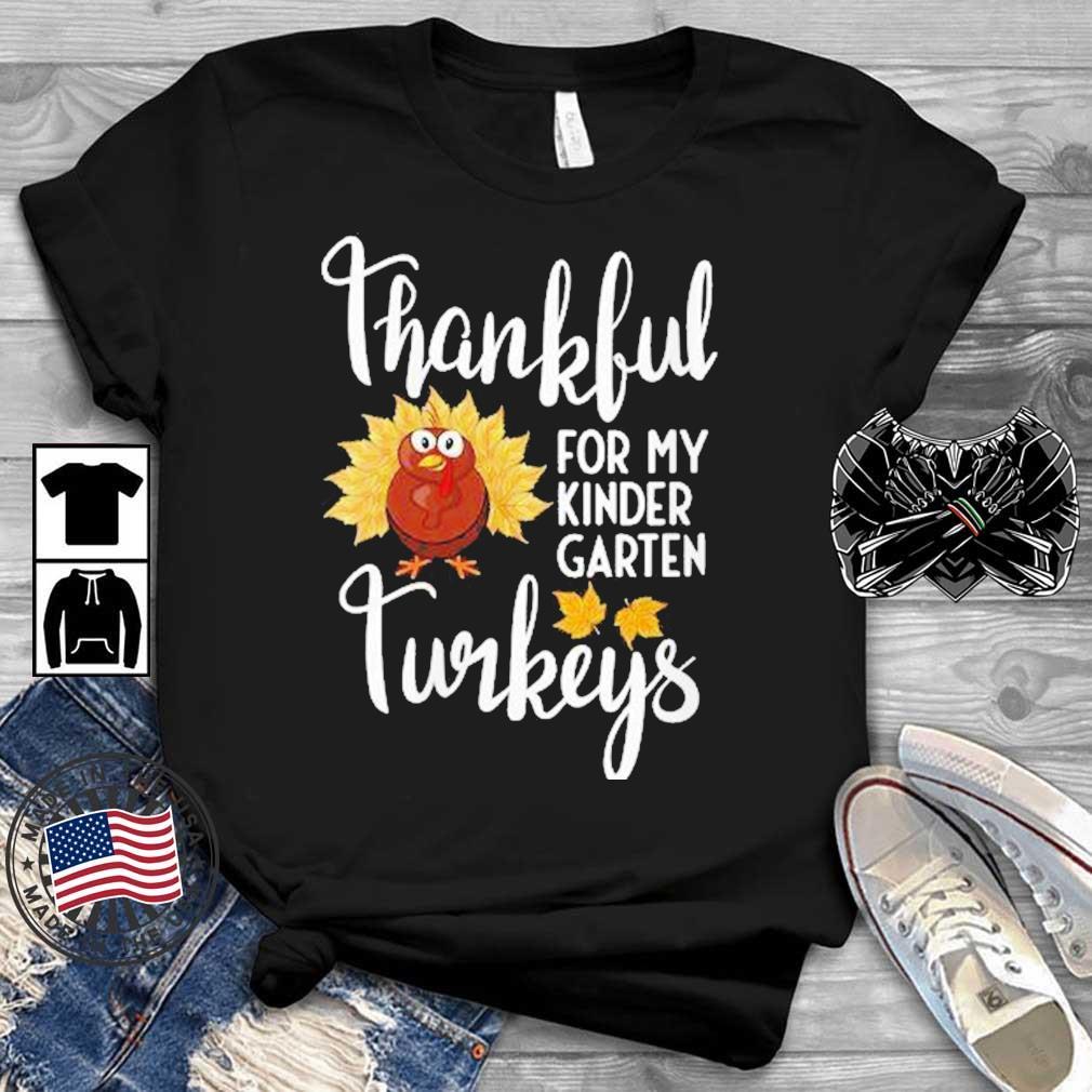 Womens Teachers Thanksgiving Thankful For My Kindergarten Turkeys Shirt