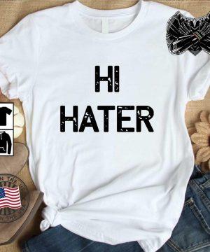 Hi hater 2020 shirt