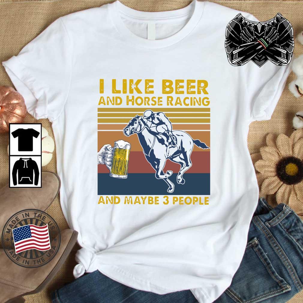 I Like Beer And Horse Racing And Maybe 3 People Vintage Retro Sweatshirt