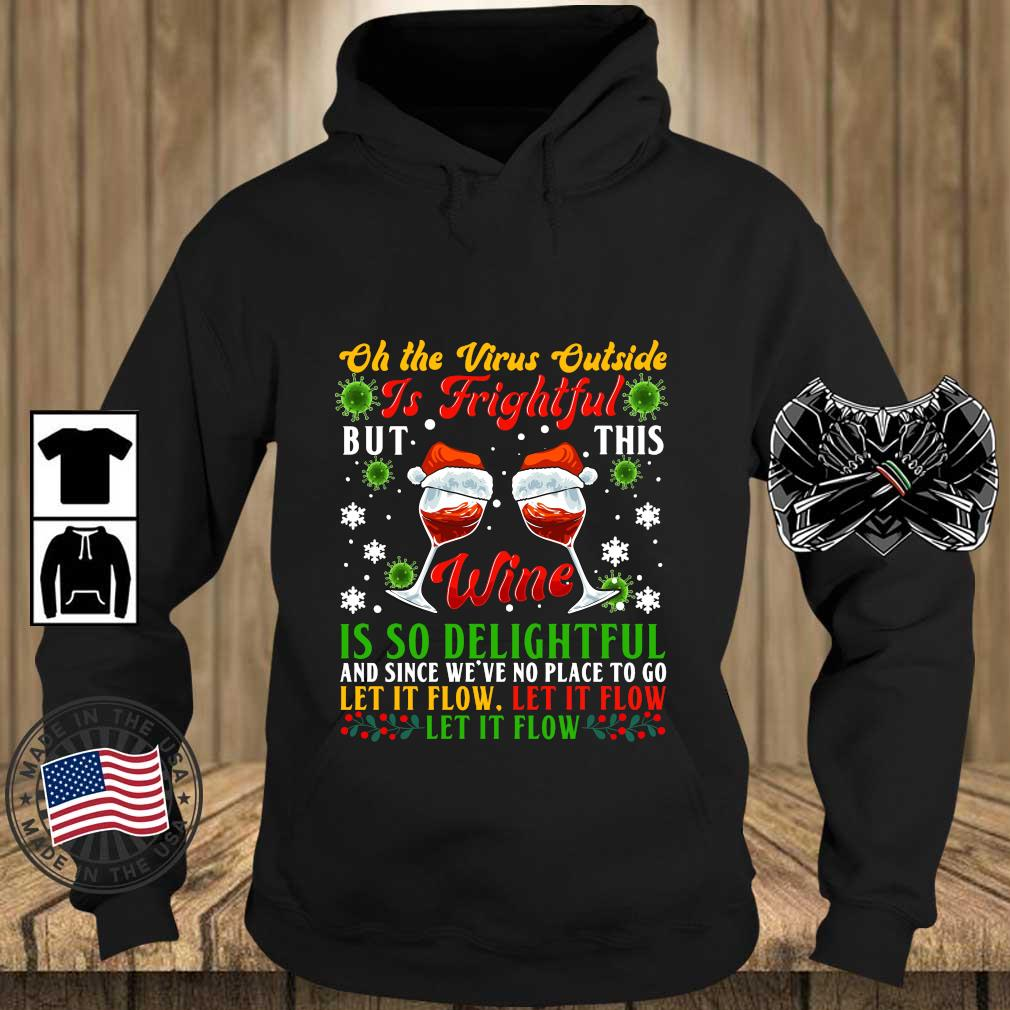 Oh the virus outside is frightful but this wine is so delightful and since we_ve no place to go let it flow Christmas sweater Teechalla hoodie den