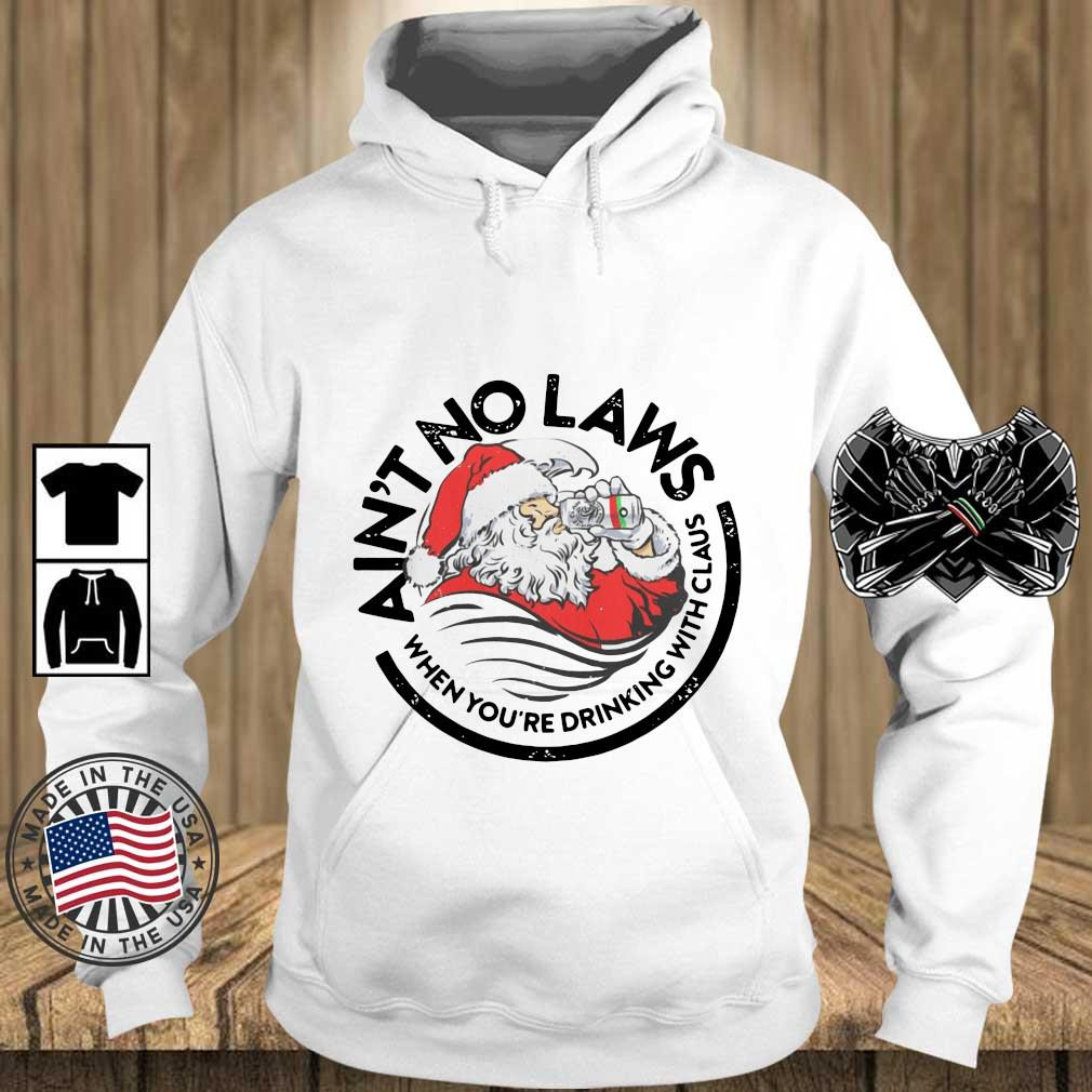 Santa ain_t no laws when you_re drinking with Claus Christmas sweater Teechalla hoodie trang