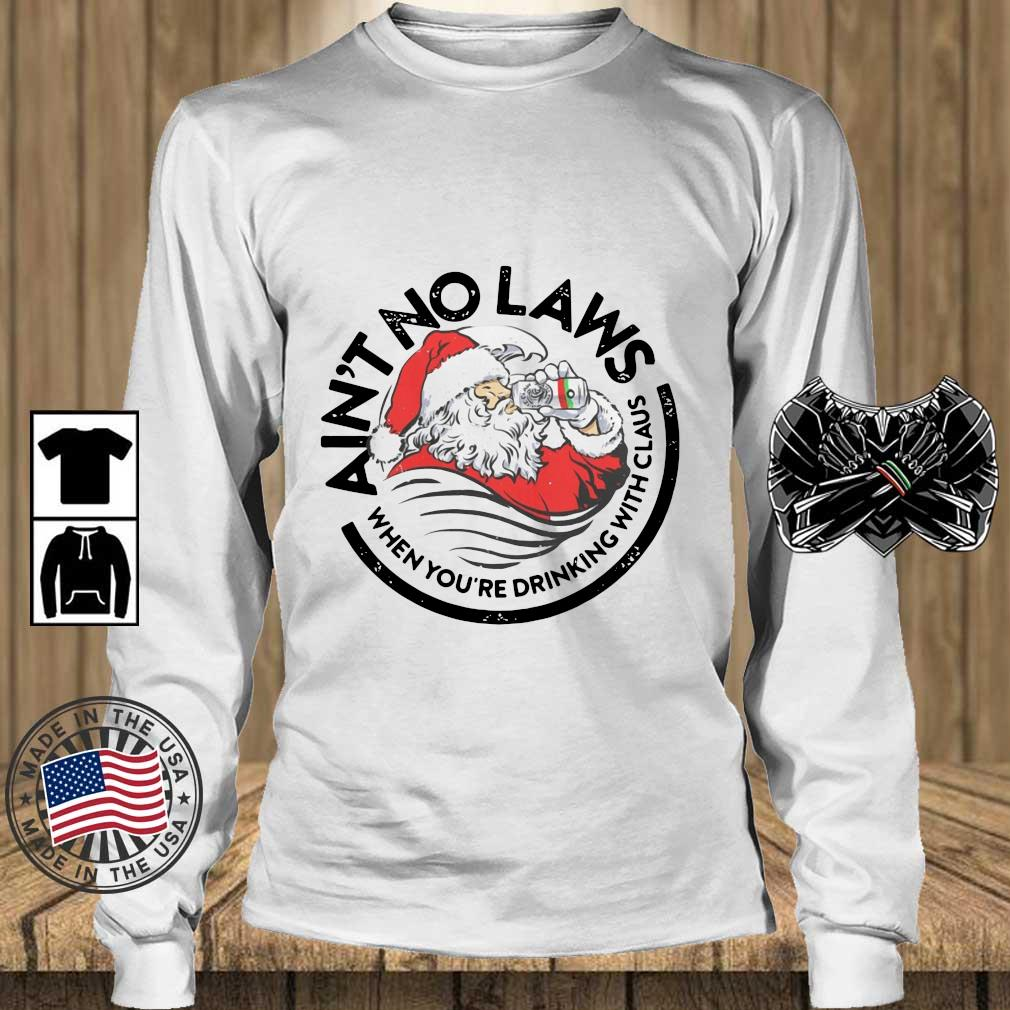 Santa ain_t no laws when you_re drinking with Claus Christmas sweater Teechalla longsleeve trang