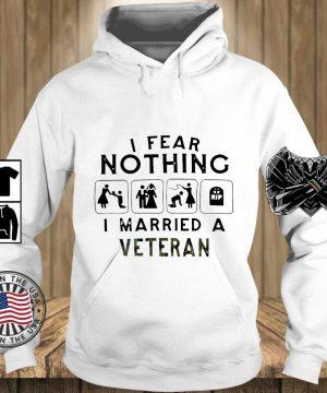 I fear nothing I married a veteran s Teechalla hoodie trang