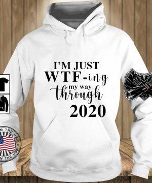 I'm just Wtf-ing my way through 2020 s Teechalla hoodie trang